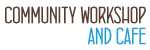 Community Workshop & Café