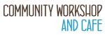 Community Workshop & Café
